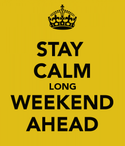 stay-calm-long-weekend-ahead