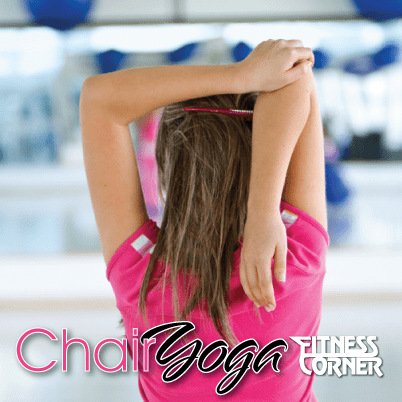 Chair Yoga- Fitness Corner