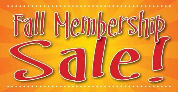 Fall Membership Sale is on Now!