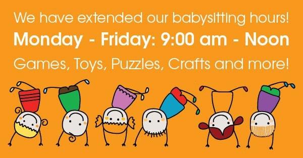 We Have Extended our Babysitting Hours!
